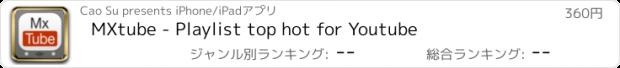おすすめアプリ MXtube - Playlist top hot for Youtube
