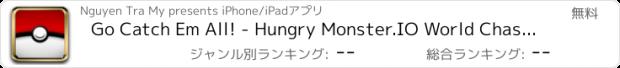 おすすめアプリ Go Catch Em All! - Hungry Monster.IO World Chasing Color Dots