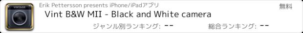 おすすめアプリ Vint B&W MII - Black and White camera