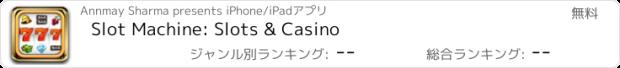 おすすめアプリ Slot Machine: Slots & Casino