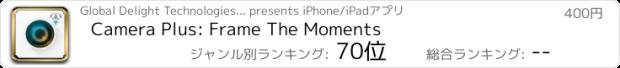 おすすめアプリ Camera Plus: Frame The Moments