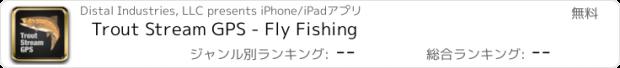 おすすめアプリ Trout Stream GPS - Fly Fishing