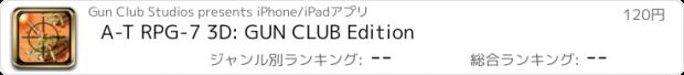 おすすめアプリ A-T RPG-7 3D: GUN CLUB Edition