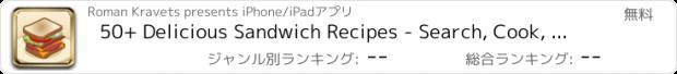 おすすめアプリ 50+ Delicious Sandwich Recipes - Search, Cook, Print and Enjoy Unique Recipes Featuring Turkey, Ham, Beef, Chicken, and Tuna!