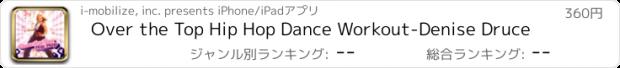 おすすめアプリ Over the Top Hip Hop Dance Workout-Denise Druce
