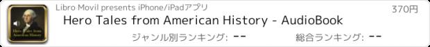 おすすめアプリ Hero Tales from American History - AudioBook