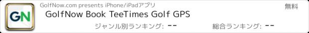 おすすめアプリ GolfNow Book TeeTimes Golf GPS