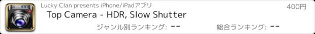 おすすめアプリ Top Camera - HDR, Slow Shutter