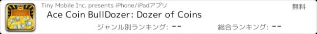 おすすめアプリ Ace Coin BullDozer: Dozer of Coins