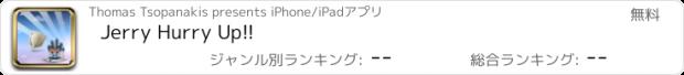 おすすめアプリ Jerry Hurry Up!!