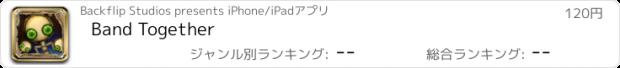おすすめアプリ Band Together